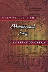 Metaphysical Song: An Essay on Opera (Princeton Studies in Opera) by Gary Tomlinson (1999-02-21)