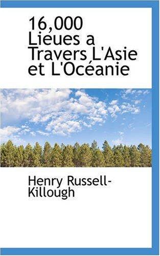 16,000 Lieues a Travers L'asie Et L'oceanie