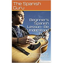 Beginner's Spanish Lesson- Be Understood by all Spanish Speakers- : the verb gustarse (to like something), the colours, describing people and more! (English Edition)