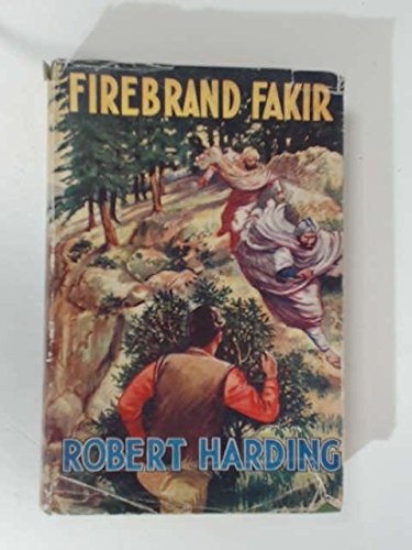 fakir robert Firebrand Fakir: Tales of Adventure in India and Afghanistan