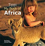 Tippi: My Book of Africa by Tippi Degre (2014-07-01)