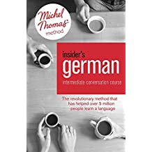 Insider's German Intermediate Conversation Course (Learn German with the Michel Thomas Method): Book, Audio and Interactive Practice