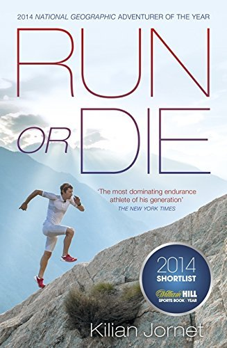 Run or Die: The Inspirational Memoir of the World's Greatest Ultra-Runner by Kilian Jornet (7-Aug-2014) Paperback