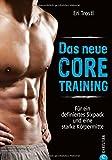 Tiefenmuskulatur-Training: Das neue Core-Training. Für eine starke Mitte und einen straffen Bauch. Powerprogramm für Ihre Körpermitte. Effektive Workouts für den Muskelaufbau.