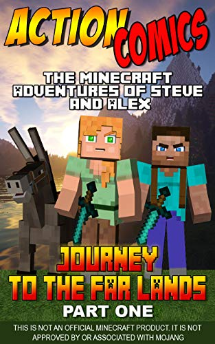 Action Comics: The Minecraft Adventures of Steve and Alex: Journey to the Far Lands - Part One (Minecraft Steve and Alex Adventures Book 28) (English Edition)