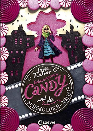Geheimagentin Candy und die Schokoladen - Mafia