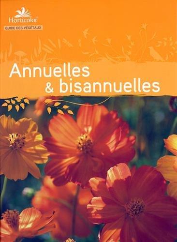 Guide des annuelles et bisanuelles par Horticolor