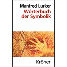Wörterbuch der Symbolik (Kröners Taschenausgaben (KTA))