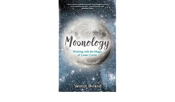 Moonology Working With The Magic Of Lunar Cycles Amazon De Yasmin