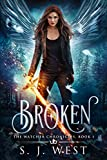 Broken (Book 1, The Watcher Chronicles) by S.J. West