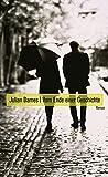 Vom Ende einer Geschichte: Roman - Julian Barnes
