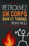 Telecharger Livres Retrouvez un corps sain et tonique avec le regime Paleo (PDF,EPUB,MOBI) gratuits en Francaise