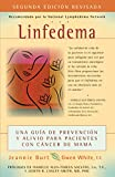 Linfedema (Lymphedema): Una Guía de Prevención Y Sanación Para Pacientes Con Cáncer de Mama (a Breast Cancer Patient's Guide to Prevention and - Jeannie Burt, Gwen White