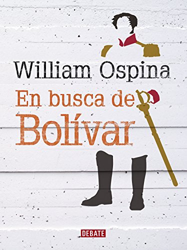 En busca de Bolívar por William Ospina