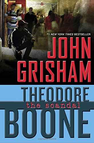 Theodore Boone 06. The Scandal (Theodore Boone: Kid Lawyer)