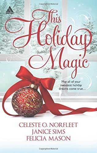This Holiday Magic: A Gift from the Heart\Mine by Christmas\A Family for Christmas (Arabesque) by Celeste O. Norfleet (2014-10-28)