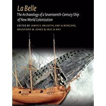 LA BELLE (Ed Rachal Foundation Nautical Archaeology)