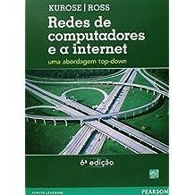Redes de Computadores e a Internet. Uma Abordagem Top Down (Em Portuguese do Brasil)