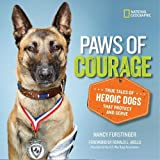 Paws of Courage: True Tales of Heroic Dogs that Protect and Serve (Stories & Poems)