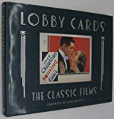 Lobby Cards: The Classic Films : The Michael Hawks Collection by Kathryn Leigh Scott (1987-09-02)
