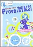 Prepararsi alle prove INVALSI. Matematica CL2. Per la Scuola elementare
