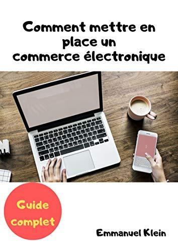 Couverture du livre Comment mettre en place un commerce électronique: - Guide complet -