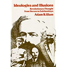 Ideologies and Illusions: Revolutionary Thought from Herzen to Solzhenitsyn