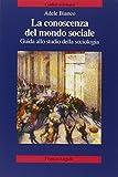 La conoscenza del mondo sociale. Guida allo studio della sociologia