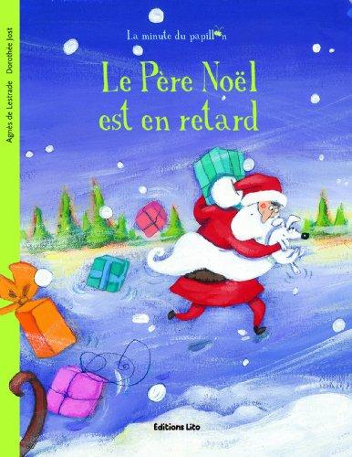 Le Pere Noël Est en Retard ( périmé )