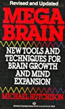 Image de Mega Brain: New Tools And Techniques For Brain Growth And Mind Expansion (English Edition)
