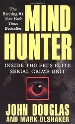 Mind Hunter: Inside the FBI's Elite Serial Crime Unit by John Douglas (1996-08-01)