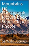 Mountains Hd Photograph Picture book Super Clear Photos (English Edition)