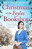 Christmas at the Foyles Bookshop: a moving wartime saga to curl up with this Christmas (The Foyles Girls Book 3)