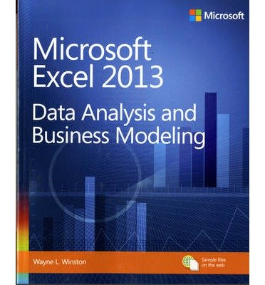 [ Microsoft Excel 2013 Data Analysis and Business Modeling Winston, Wayne L. ( Author ) ] { Paperback } 2014