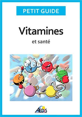 Vitamines et santé: Adoptez un régime alimentaire sain et plein de vitalité ! par Petit Guide