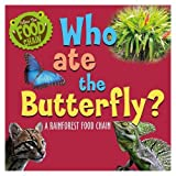 Who Ate the Butterfly?: A Rainforest Food Chain
