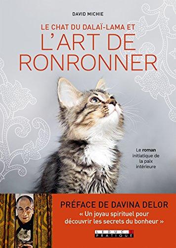 Le chat du Dala Lama et l'art de ronronner: Le roman initiatique de la paix intrieure