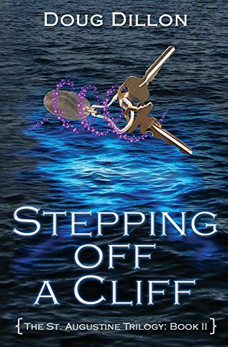 Stepping Off A Cliff: {The St. Augustine Trilogy: Book II}