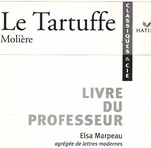 Classiques et Compagnie : Tartuffe (Manuel du professeur) par Molière