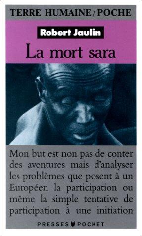 LA MORT SARA. L'ordre de la vie ou la pensée de la mort au Tchad par Robert Jaulin