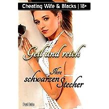 Cheating Wife & Blacks: Geil und reich - Ihre schwarzen Stecher