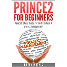 Prince2 for Beginners :Prince2 self study for Certification & Project Management