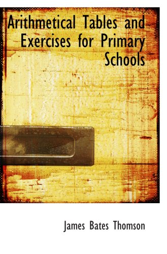 Arithmetical Tables and Exercises for Primary Schools