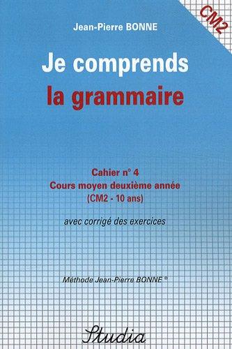 Je comprends la grammaire Cahier n° 4 CM2 par Jean-Pierre Bonne