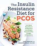 The Insulin Resistance Diet for PCOS: A 4-Week Meal Plan and Cookbook to Lose Weight, Boost Fertility, and Fight Inflammation (English Edition)