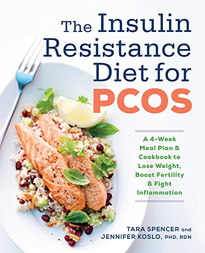 The Insulin Resistance Diet for PCOS: A 4-Week Meal Plan and Cookbook to Lose Weight, Boost Fertility, and Fight Inflammation (English Edition) por Tara Spencer