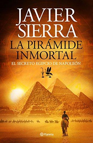 La pirámide inmortal: El secreto egipcio de Napoleón (Volumen independiente nº 1) por Javier Sierra