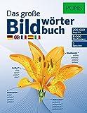 PONS Das Große Bildwörterbuch: 200.000 Begriffe in 5 Sprachen - Deutsch, Englisch, Französisch, Spanisch, Italienisch (PONS Bildwörterbuch)