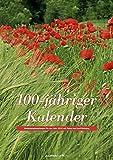 100-jähriger Kalender 2020 - Bildkalender A3 (30 x 42) - mit Wetterprognosen und Bauernregeln - Wandkalender