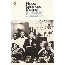 The Futurist Cookbook (Penguin Modern Classics)